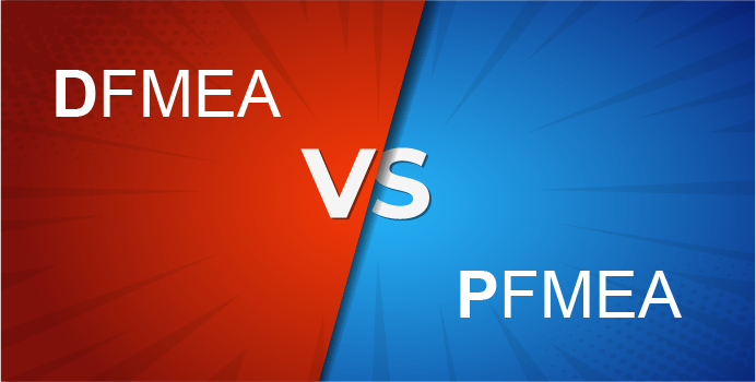 DFMEA vs PFMEA